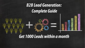 B2B Lead Generation: Complete Guide